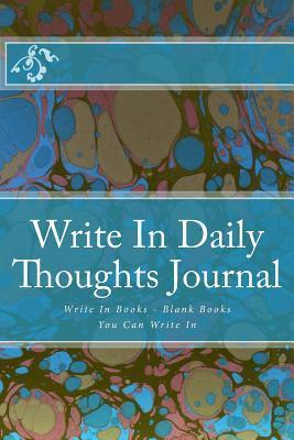 Write in Daily Thoughts Journal  Write in Books - Blank Books You Can Write in