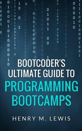 Bootcoder's Ultimate Guide to Programming Bootcamps