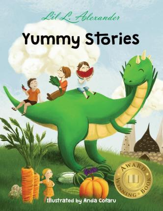 Yummy Stories : Fruits, Vegetables and Healthy Eating Habits
