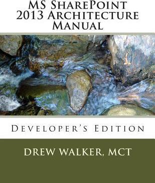MS Sharepoint 2013 Architecture Manual  Developer's Edition