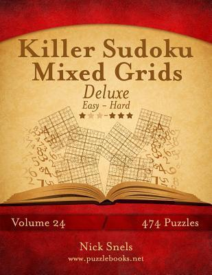 Killer Sudoku Mixed Grids Deluxe - Easy to Hard - Volume 24 - 474