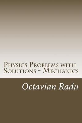 Physics Problems with Solutions - Mechanics  For Olympiads and Contests