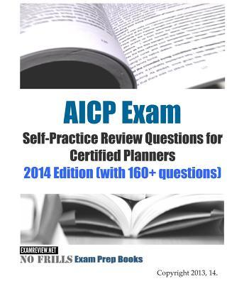 Aicp Exam Self-practice Review Questions for Certified Planners 2014
