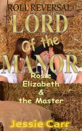 Lord or the Manor  Rosie, Elizabeth and the Master