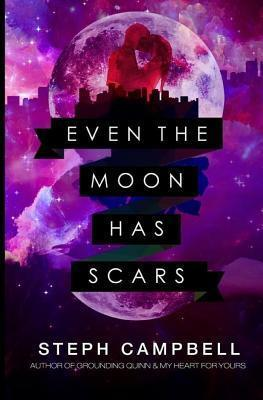 Even the Moon Has Scars