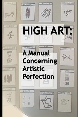 High Art  A Manual Concerning Artistic Perfection