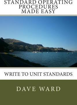 Standard Operating Procedures Made Easy  Write to Unit Standards