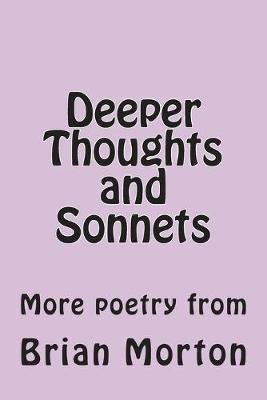 Deeper Thoughts and Sonnets  More poetry from