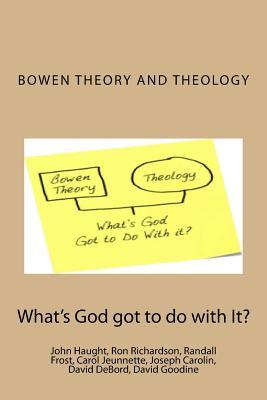 Bowen Theory and Theology: What's God Got to Do with It?