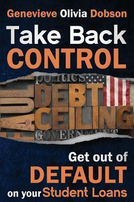 Take Back Control: Get Out of Default on Your Student Loans