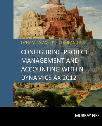 Configuring Project Management and Accounting Within Dynamics Ax 2012