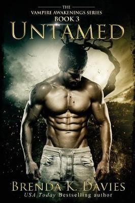 Untamed Vampire Awakenings Book 3 Brenda K Davies 9781503015319