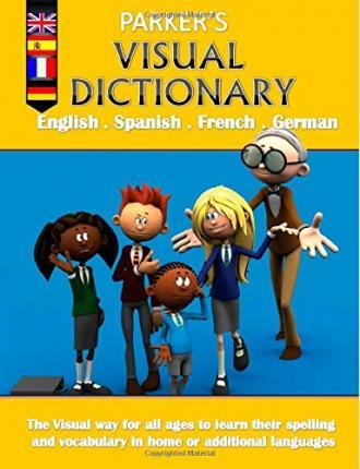 Parker's Visual Dictionary: Multi-Language Visual Dictionary(english, Spanish, French and German)
