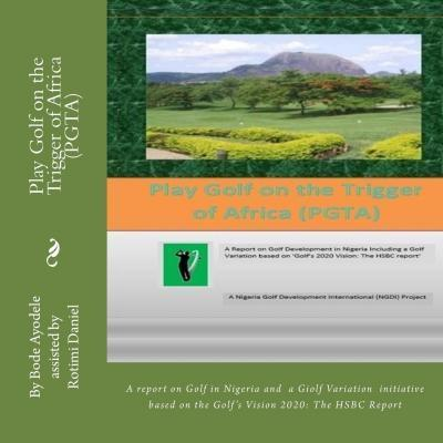 Play Golf on the Trigger of Africa (Pgta)  An Initiative Based on the Golf's Vision 2020 The Hsbc Report