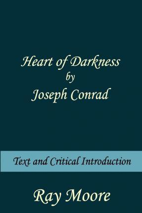 a literary analysis of heart of darkness by conrad Conrad wrote «heart of darkness» for men, about men, and therefore females are peripheral to the action that takes place therefore the novella reflects the attitudes of the patriarchal society whilst conrad does criticise the inefficiency in some men, «you made a glorious lot of smoke.
