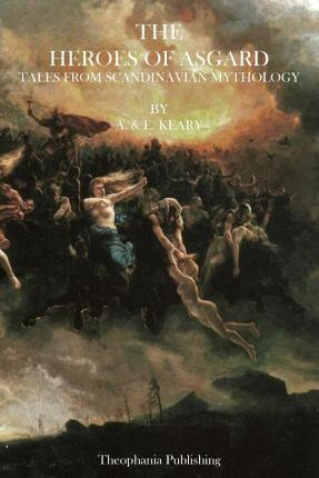 The Heroes of Asgard : Tales from Scandinavian Mythology