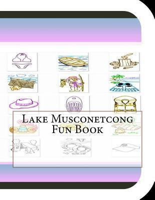 Lake Musconetcong Fun Book  A Fun and Educational Book about Lake Musconetcong Fun Book