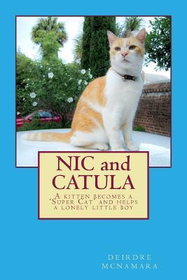 Nic and Catula  A Kitten Becomes a 'super Cat' and Helps a Lonely Little Boy