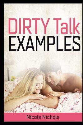 Dirty Talk Examples  Ignite Your Sex Life with Simple Sexy Phrases That Will Get You Both Feeling Naughty Tonight