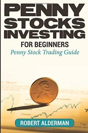 Penny Stocks Investing for Beginners: Penny Stock Trading Guide