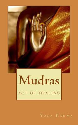 Mudras : The Art of Healing & Spiritual Growth