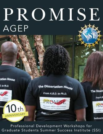 Promise Agep  Professional Development Workshops for Graduate Students Summer Success Institute (Ssi)
