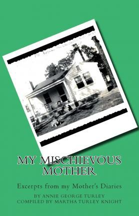My Mischievous Mother  Excerpts from My Mother's Diaries