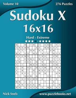 Sudoku X 16x16 - Hard to Extreme - Volume 10 - 276 Puzzles