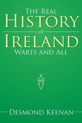 The Real History of Ireland Warts and All