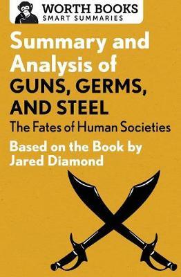 Summary and Analysis of Guns, Germs, and Steel: The Fates of Human Societies: Based on the Book by Jared Diamond