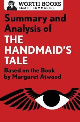 Summary and Analysis of the Handmaid's Tale : Worth Books
