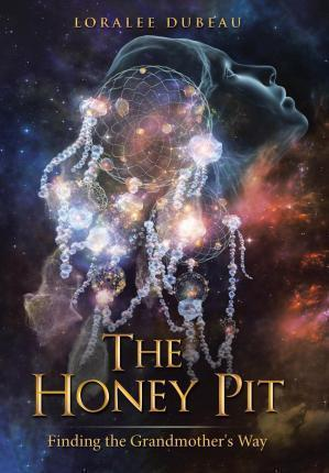 The Honey Pit  Finding the Grandmother's Way