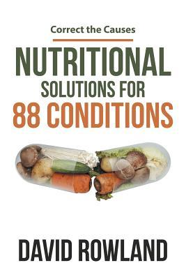 Nutritional Solutions for 88 Conditions  Correct the Causes