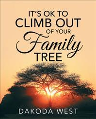 It's Ok to Climb Out of Your Family Tree
