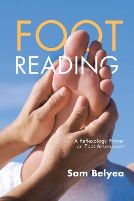 Foot Reading : A Reflexology Primer on Foot Assessment