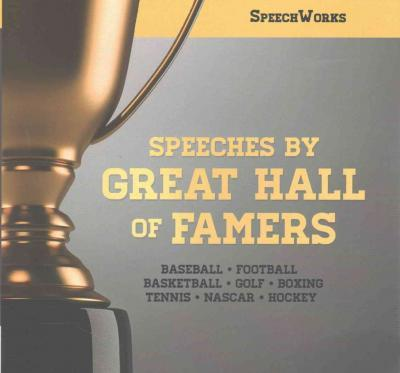 Speeches by Great Hall of Famers
