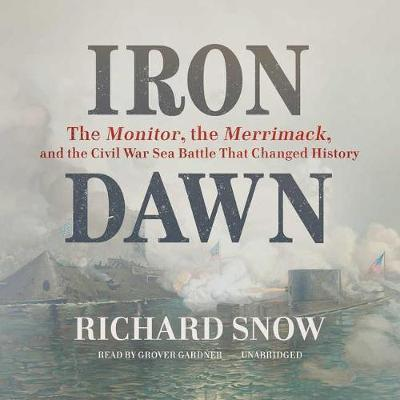 Astrosadventuresbookclub.com Iron Dawn : The Monitor, the Merrimack, and the Civil War Sea Battle That Changed History Image