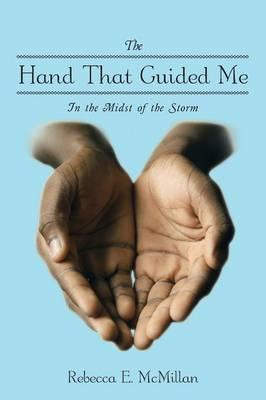 The Hand That Guided Me  In the Midst of the Storm
