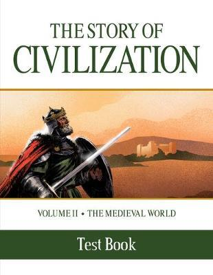 The Story of Civilization  Volume II - The Medieval World Test Book