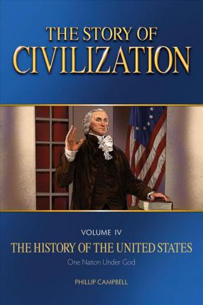 The Story of Civilization  Vol. 4 - The History of the United States One Nation Under God Text Book