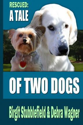 Rescued: A Tale of Two Dogs