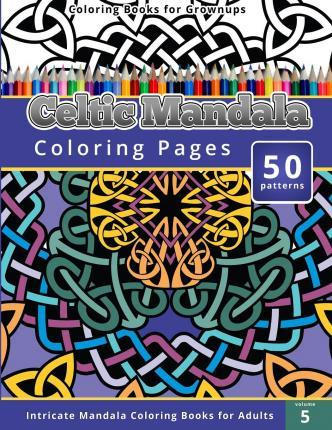 Celtic Mandala Coloring Pages Intricate Books For Adults
