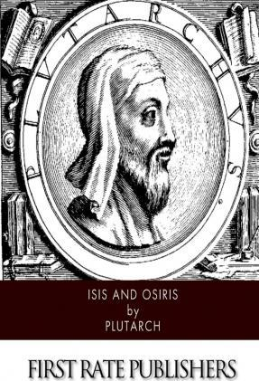 Isis and Osiris : Plutarch : 9781505227727