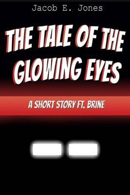 The Tale of the Glowing Eyes: A Short Story Ft. Brine