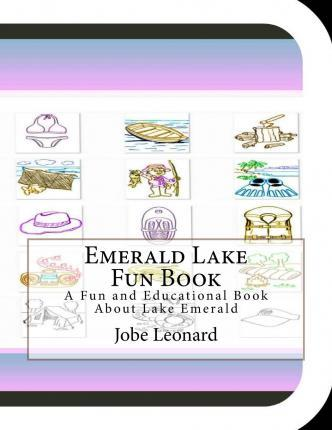 Emerald Lake Fun Book : A Fun and Educational Book about Lake Emerald