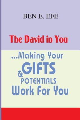 The DAVID in You ?Making Your Gifts & Potentials Work For You