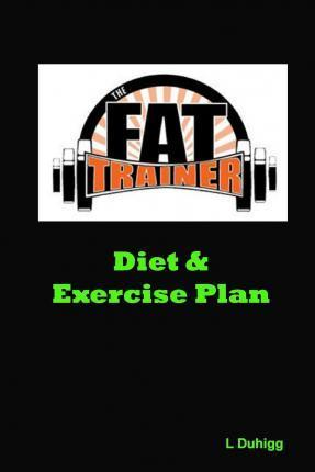 The Fat Trainer Diet & Exercise Plan