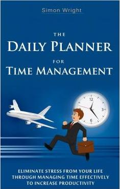 the daily planner for time management simon wright 9781505488463