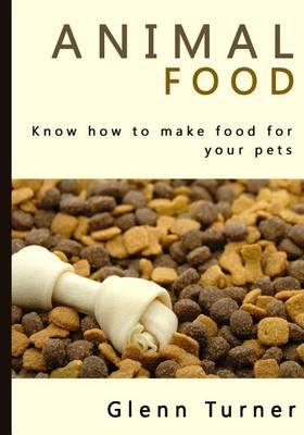 Animal Food: Know How to Make Food for Your Pets