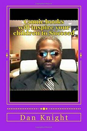 Comic Books Will Inspire Your Children to Succeed  I Heard Walter Mosely Say He Was Inspired by Comic Books